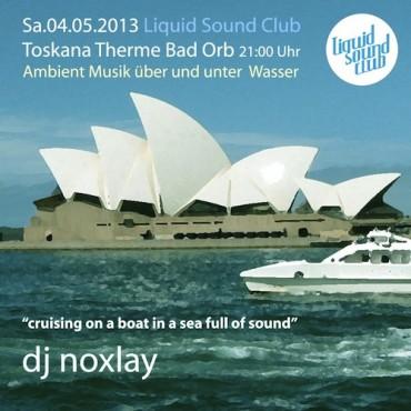 04.05.2013 – Liquid Sound Club mit noxlay in Bad Orb