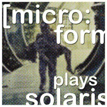 07.09.2013 – [micro:form] plays SOLARIS