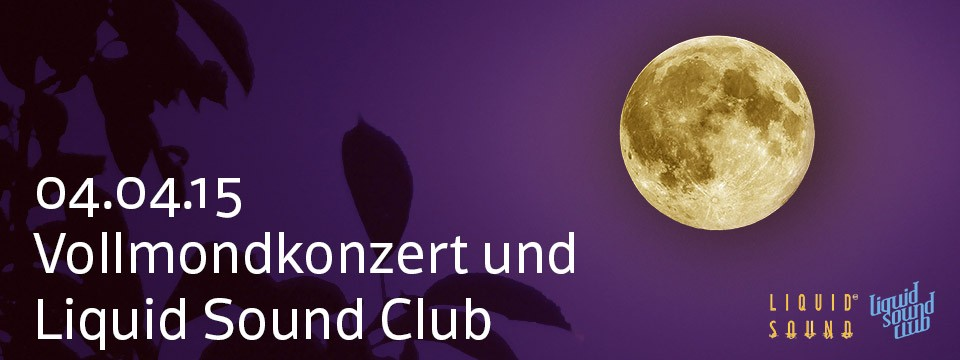 Vollmond meets Liquid Sound Club