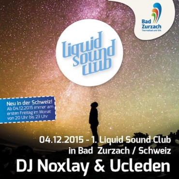 04.12.2015 – 1. Liquid Sound Club in der Schweiz