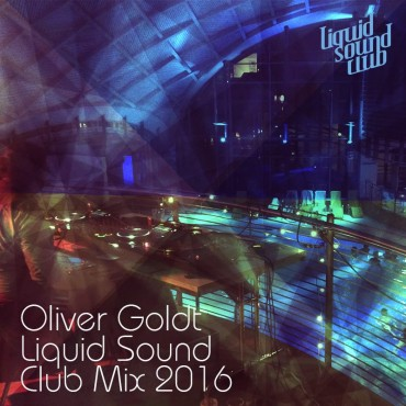 Oliver Goldt – LS Club Mix 2016