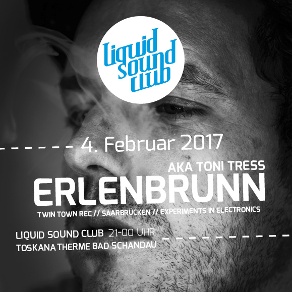 Erlenbrunn - Liquid Sound Club 02-2017 Bad Schandau