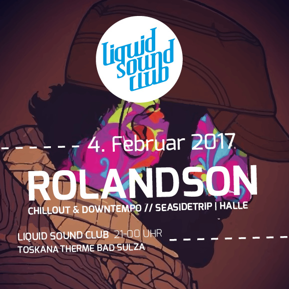 Rolandson - Liquid Sound Club 02-2017 Bad Sulza