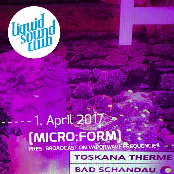 Liquid Sound Club April 2017 - [Micro:Form] - Bad Schandau