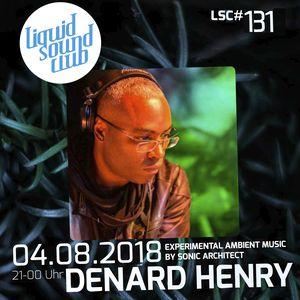 Podcast [LSC#131] Denard Henry aka SONIC ARCHITECT