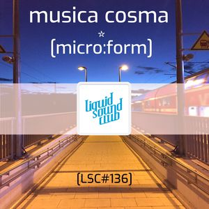 PODCAST #136 – Musica Cosma by [micro:form]
