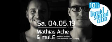 04.05.2019 – Mathias Ache & muLe