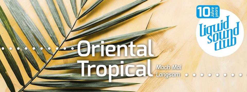 06.07.2019 – Oriental Tropical